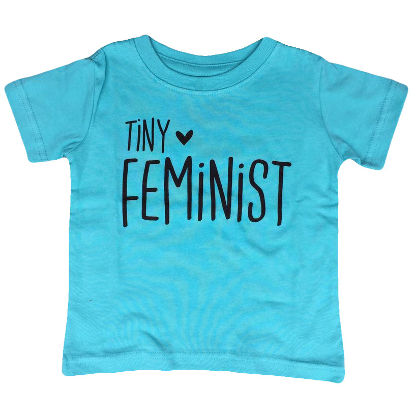 Tiny Feminist -- Feminist Inc -- Activist Baby Shirt -- Feminism T-Shirt -- Baby Sized Shirt -- Toddler and Youth Sized Shirt