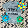 Raising an Army of Feminists -- Feminist Inc -- Crewneck Unisex Cut Shirt -- Feminism T-Shirt -- Activist Political Military Green