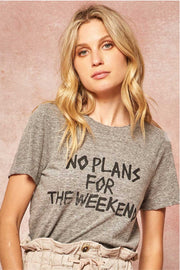 No Plans for the Weekend Distressed Graphic Tee grey front MILK MONEY