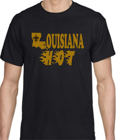 Louisiana Hot T-Shirt (Click For Color Variation)