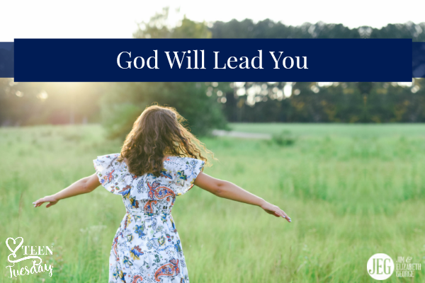God Will Lead You - Tween Tuesday