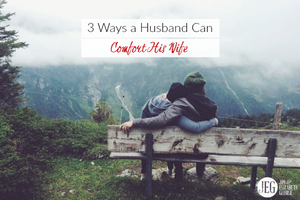 Comfort Your Wife