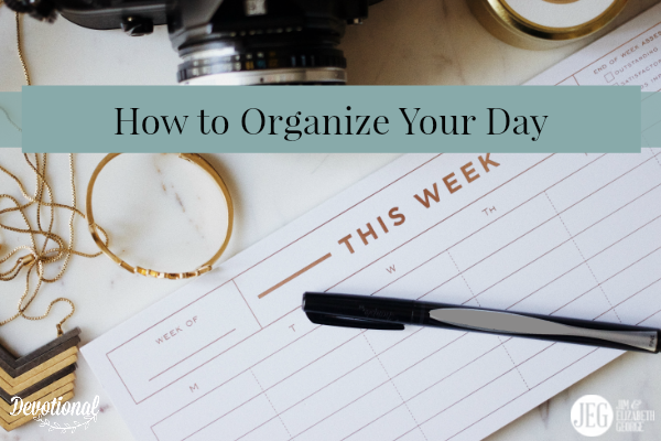 How to Organize Your Day