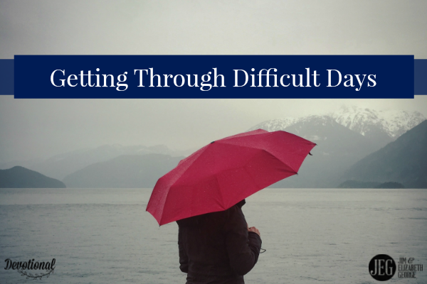Getting Through Difficult Days