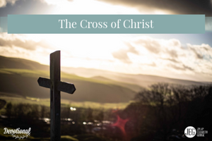 The Cross of Christ by Elizabeth George and Jim George
