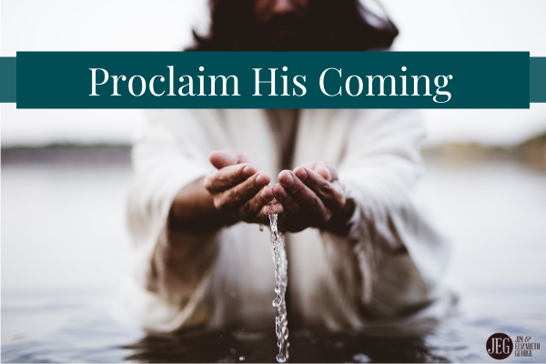 Proclaim His Coming: Preparing the Way