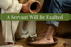 Those Who Serve Shall Be Exalted
