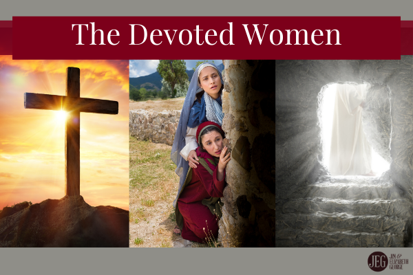 The Women at the Feet, the Cross, and the Tomb of Jesus