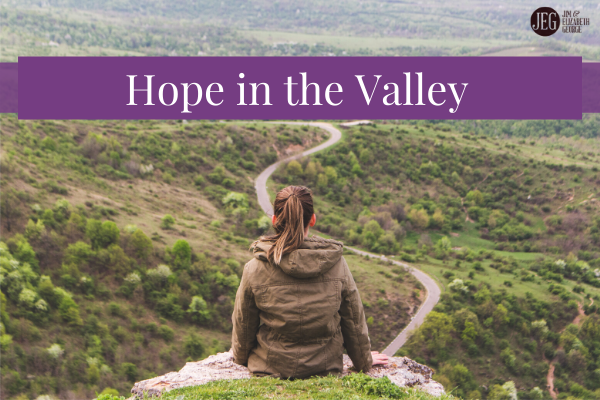 Hope During Our Time in Dark Valleys