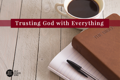 Trusting God With Everything