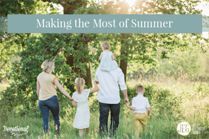 Making the most of summer by elizabeth george