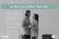 10 Keys to a Better Marriage