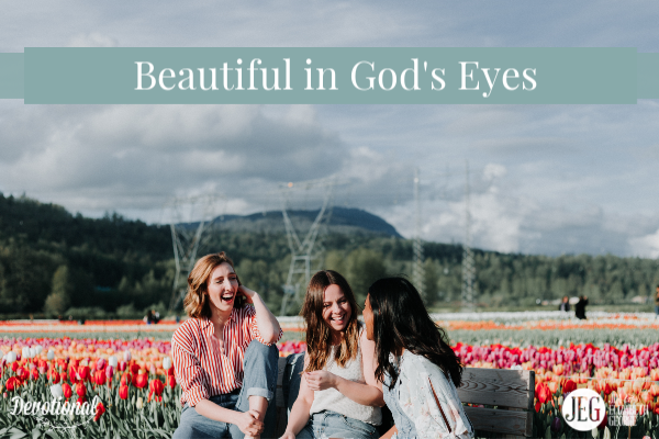 6 Ways to Become Beautiful in God's Eyes