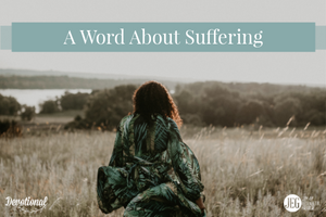 A Word About Suffering