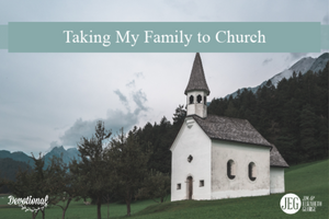 Taking My Family to Church by Elizabeth George