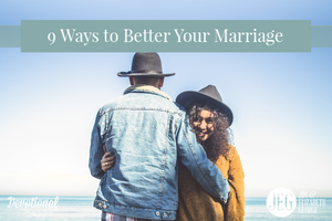 9 Ways to Better Your Marriage by Elizabeth George