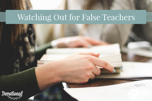 Watching Out for False Teachers