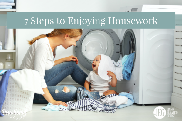 7 Steps to Enjoying Housework