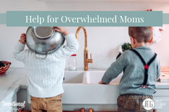 Help for Overwhelmed Moms