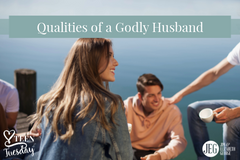 Qualities of a Godly Husband - Teen Tuesday