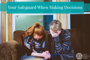 Your Safeguard When Making Decisions