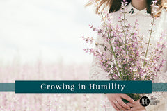 Growing in Humility