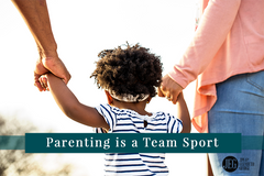 Parenting is a Team Sport
