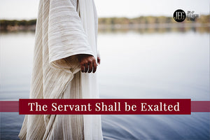 The Servant Shall be Exhalted by Elizabeth George