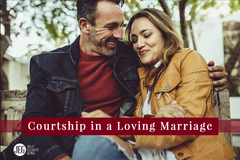 Courtship in a Loving Marriage