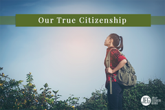 Our True Citizenship