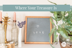 Where-Your-Treasure-Is by Elizabeth-George