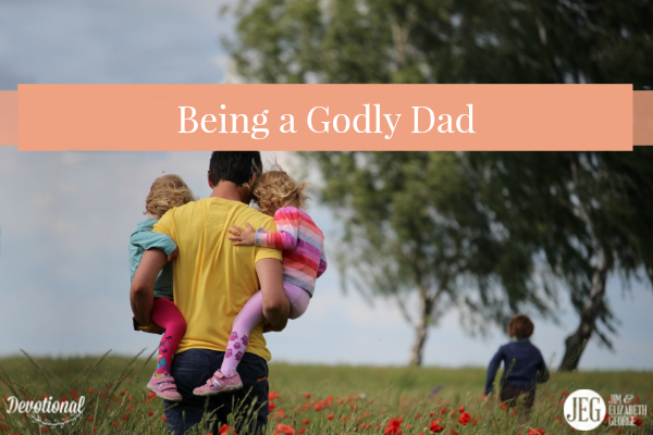 Being a Godly Father