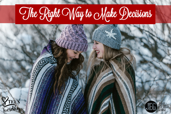 Teen Tuesday—The Right Way to Make Decisions