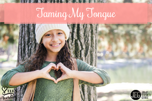 Teen Tuesday – Taming My Tongue