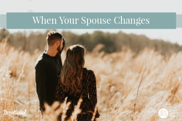 When Your Spouse Changes by Elizabeth George and Jim George