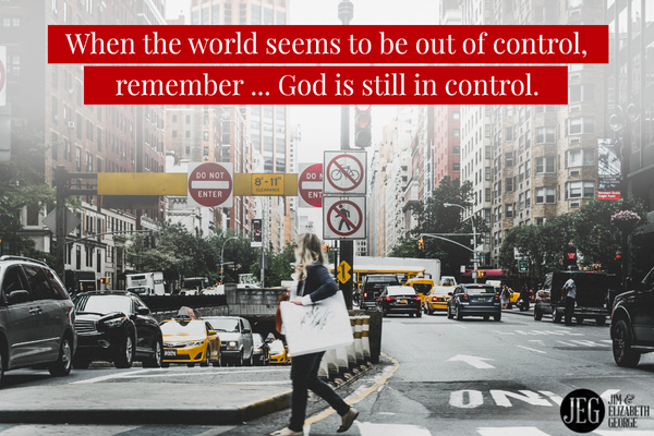 God is still in control, Elizabeth George, Christian blog posts