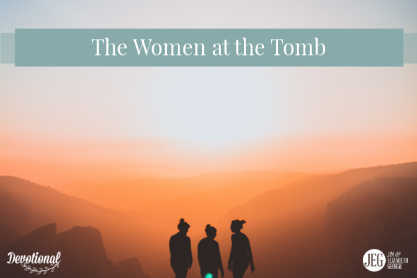 The Women at Jesus' Tomb