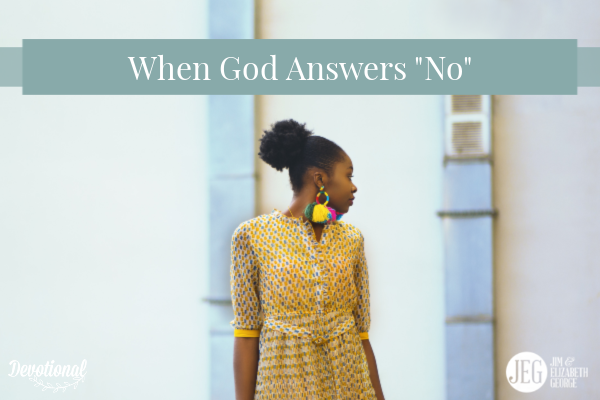 "When God Answers ""No"" by Elizabeth George"