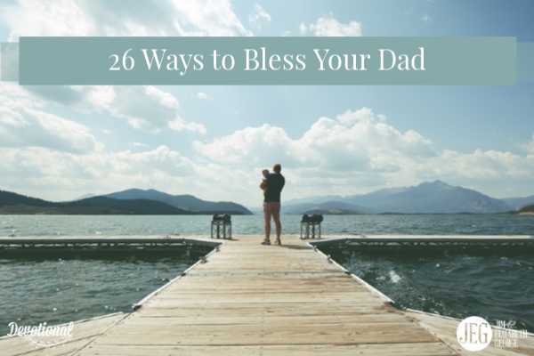 26-Ways-to-Bless-Your-Dad Jim-George