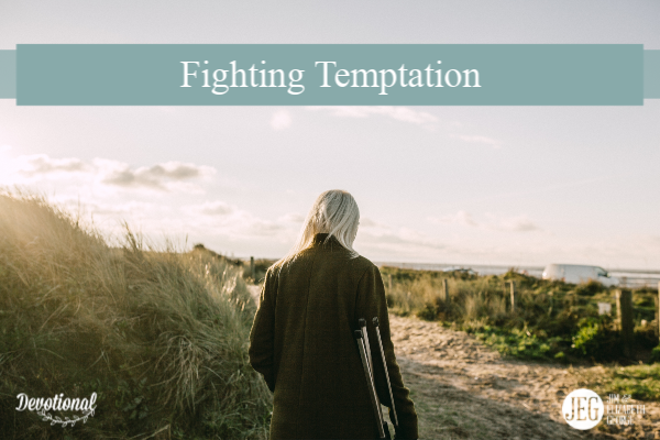 Fighting Temptation by Elizabeth George