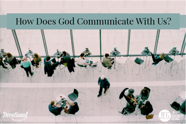 How-Does-God-Communicate-with-Us? by elizabeth-george