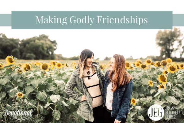 Making Godly Friendships by Elizabeth George