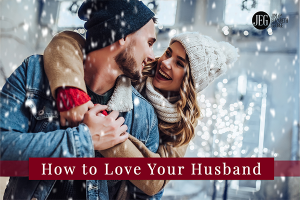 How to Love Your Husband by Elizabeth George