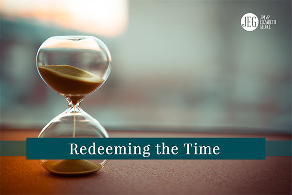 Redeeming the Time by Elizabeth George