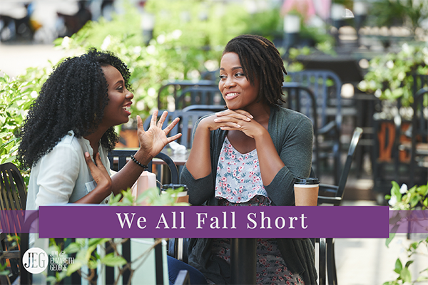 We All Fall Short
