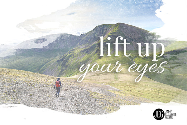 Lift Up Your Eyes by Elizabeth George