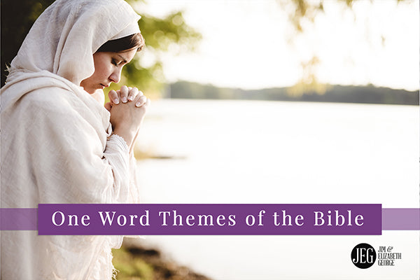 One Word Themes for the Books of the Bible - Ruth by Elizabeth George