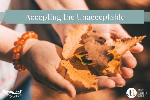 accepting-the-unacceptable Elizabeth-George Jim-George Devotional