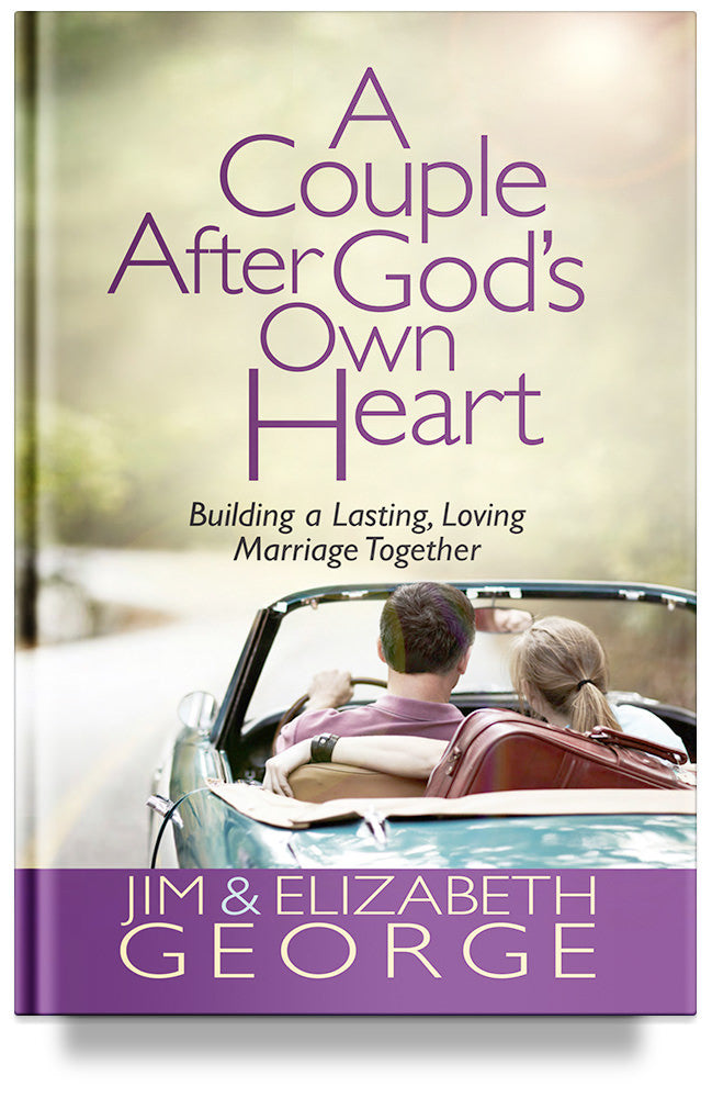 A Couple After God's Own Heart by Jim and Elizabeth George