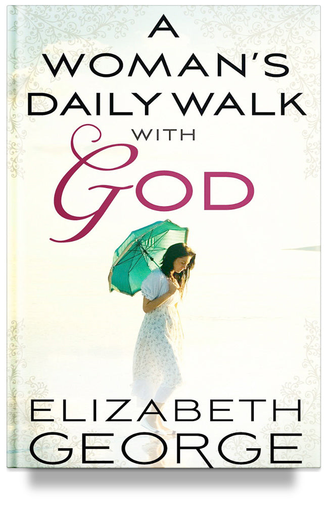 A Woman's Daily Walk with God By Elizabeth George